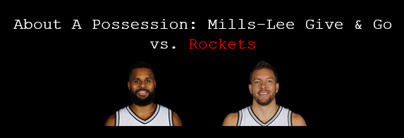 About A Possession: Mills-Lee Give & Go vs Rockets