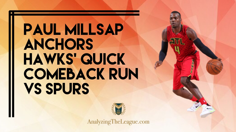 Millsap anchors Hawks' quick comeback run vs Spurs