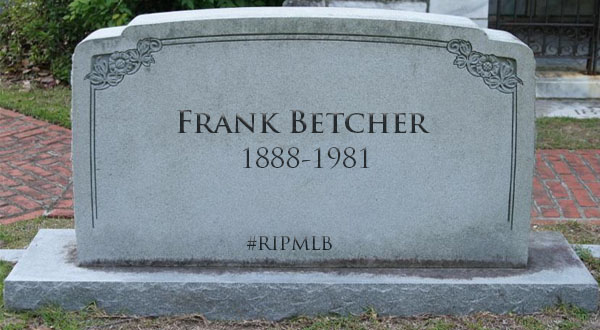 #RIPMLB: Frank Betcher