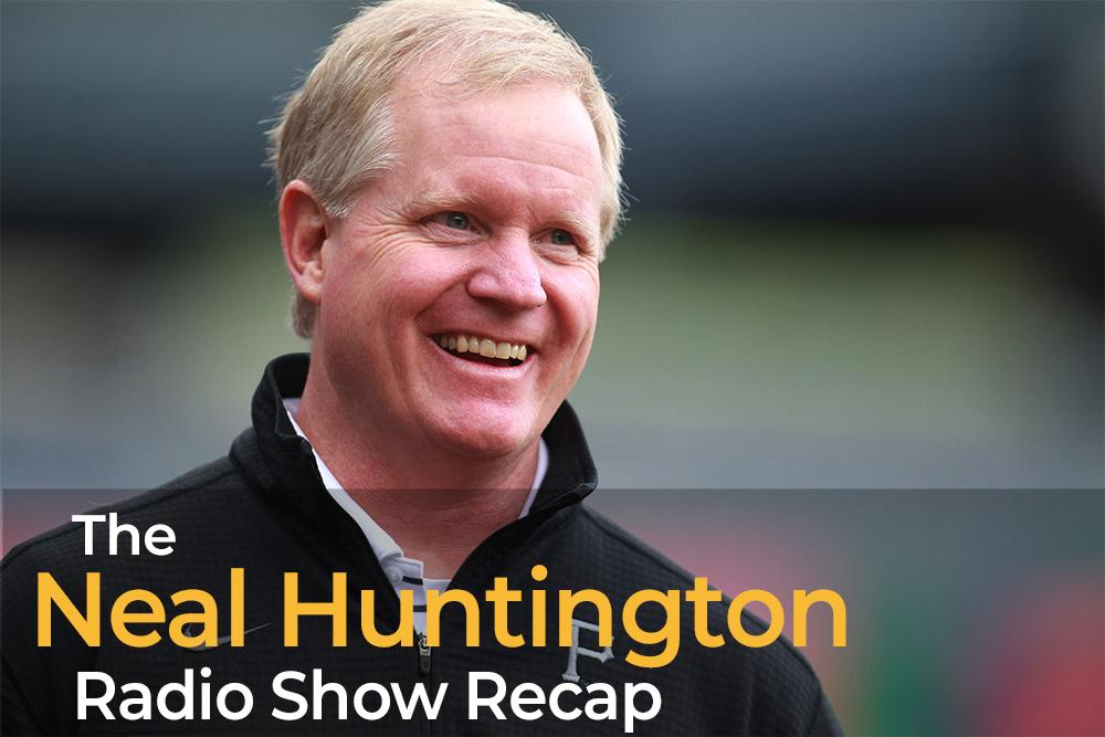 Neal Huntington Radio Show Recap: