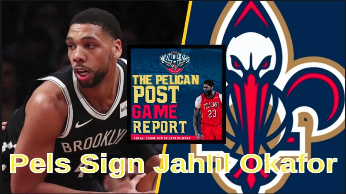 The Pelican Post Game Report #209 Pels Sign Jahlil Okafor