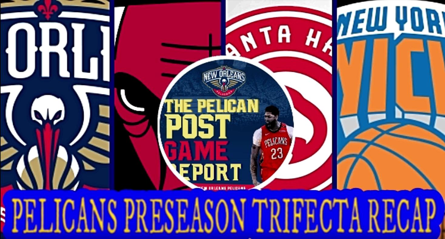 Pelicans Postgame Report #239 Pels 3 Game Preseason Recap