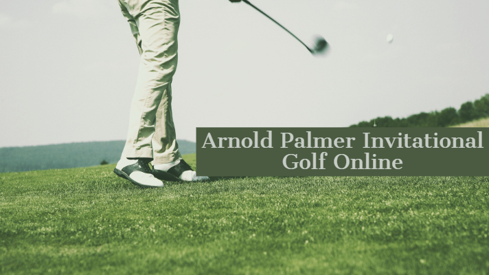 Arnold Palmer Invitational Golf Online