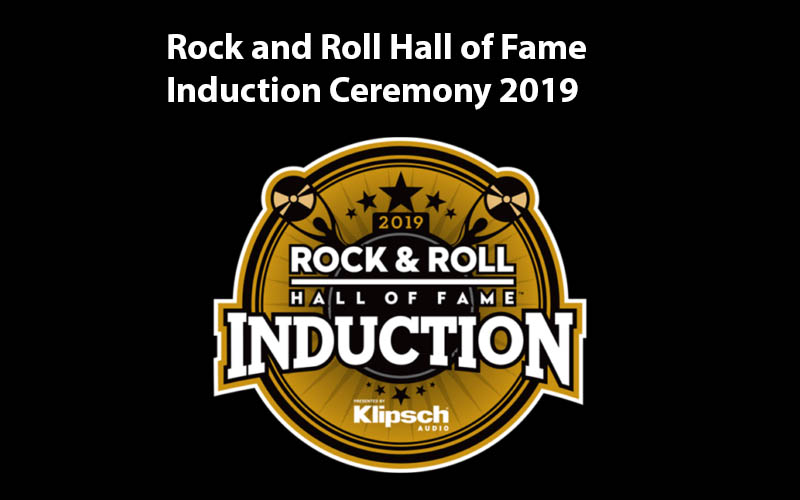 Rock and Roll Hall of Fame Induction Ceremony 2019