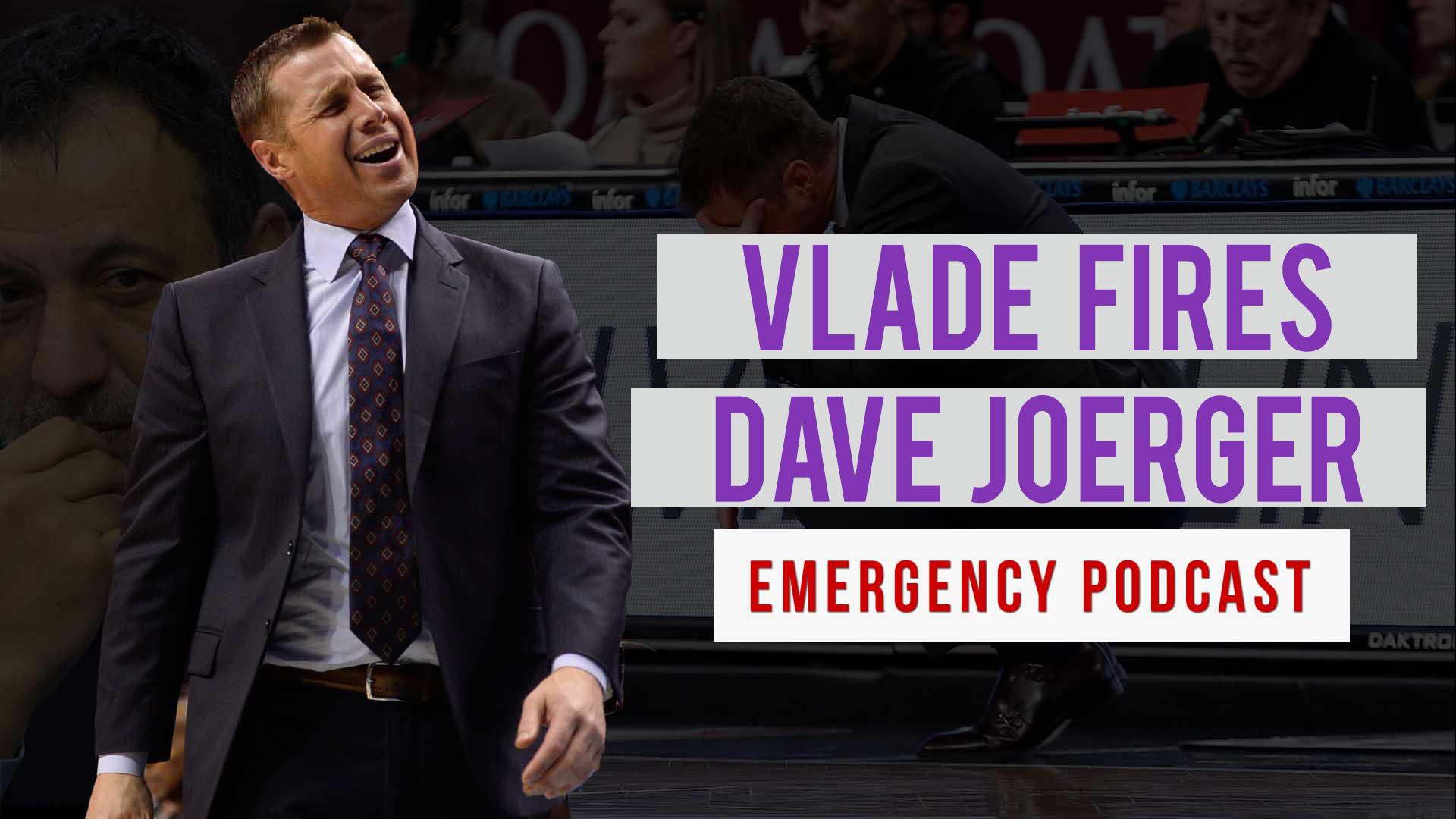 Vlade Divac FIRES Dave Joerger