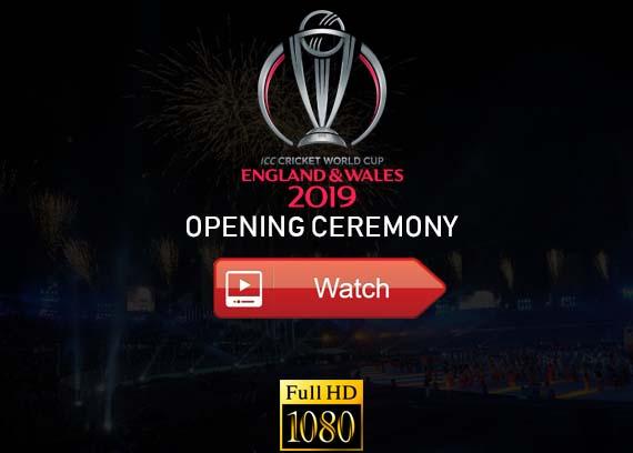 Cricket 2019 Opening Ceremony live stream