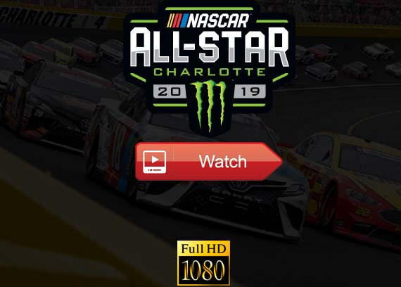 Nascar All Star Race 2019 live