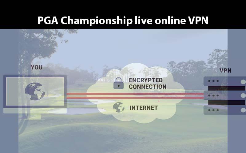 PGA Championship live online VPN