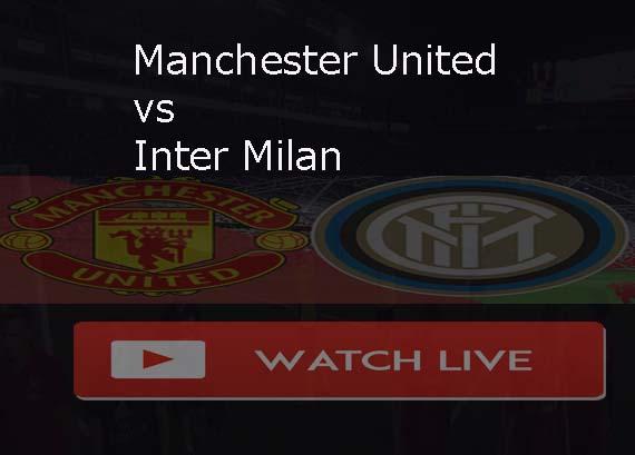 Man Utd vs Inter Milan Live Stream