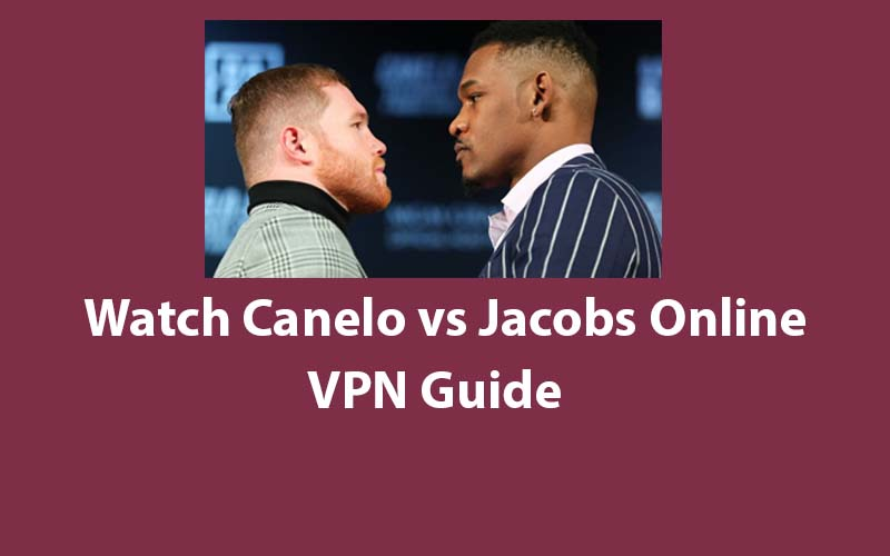 Watch Canelo vs Jacobs Online HD