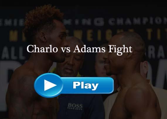 Jermall Charlo vs Brandon Adams Live stream
