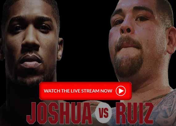 Fight Time!! Joshua vs Ruiz Live Stream Full Fight Free Coverage
