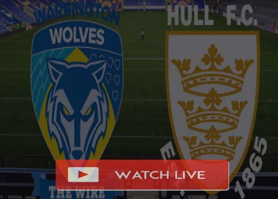 Warrington Wolves vs Hull FC Live Stream