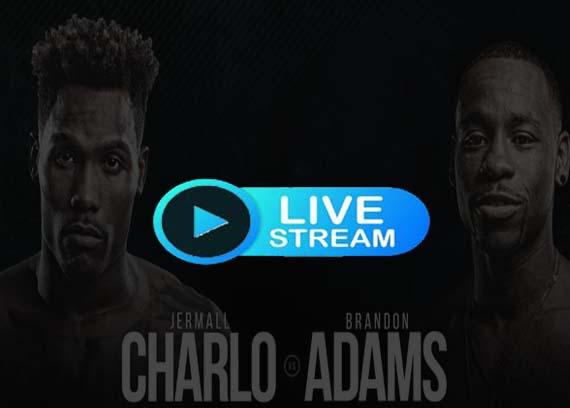 Charlo vs Adams Live stream