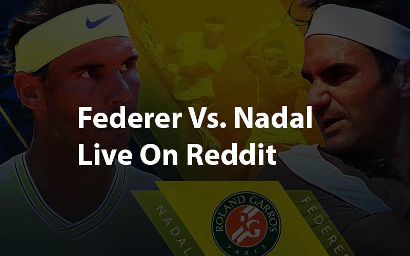 Federer Vs. Nadal live online reddit guide