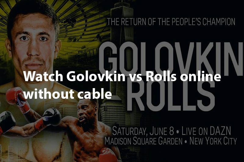 Golovkin vs Rolls live online without cable