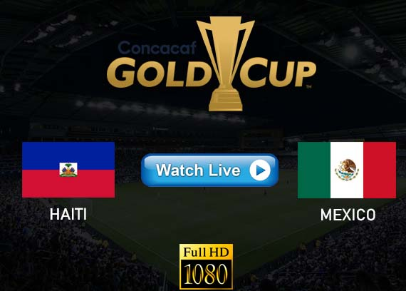 Haiti vs Mexico Gold Cup live streaming