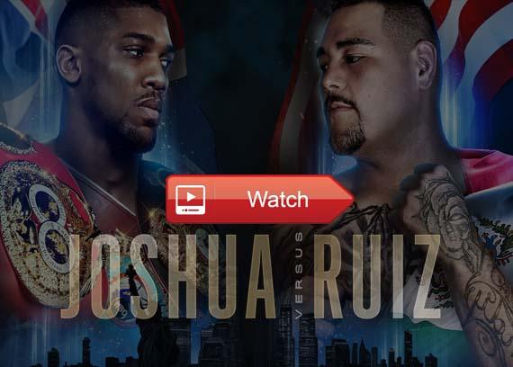 Joshua vs Ruiz live stream reddit channels