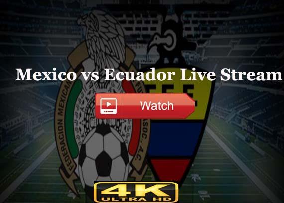 Mexico vs Ecuador Live