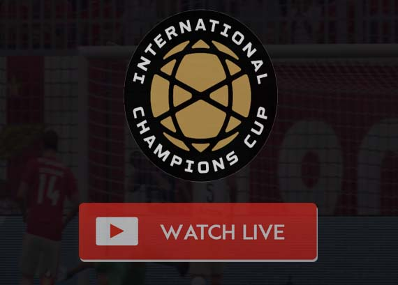 International Champions Cup 2019 Live Stream
