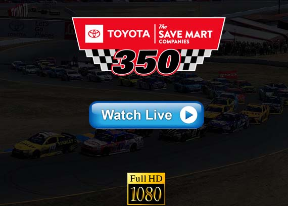 Toyota/Save Mart 350 live stream
