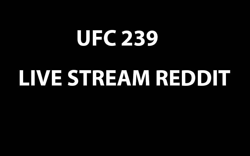 ufc 239 live sream MMA Streams Reddit guide