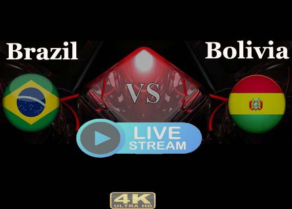 watch brazil vs bolivia live stream