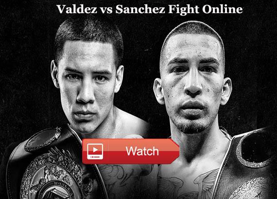 Valdez vs Sanchez Live