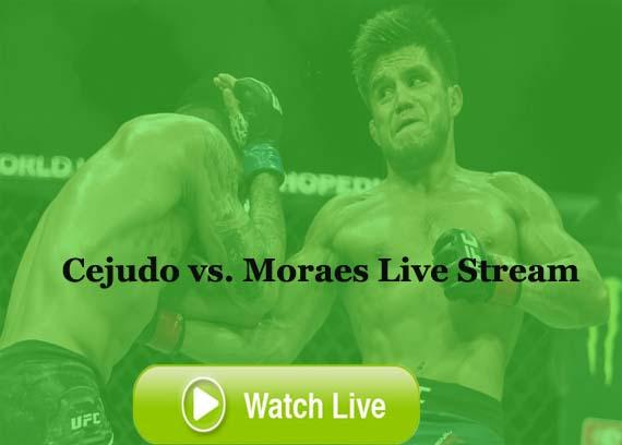 Cejudo vs Moraes Live Stream