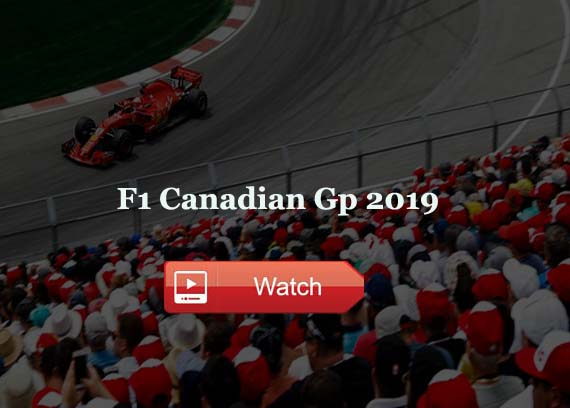 Canadian Grand Prix 2019 Live