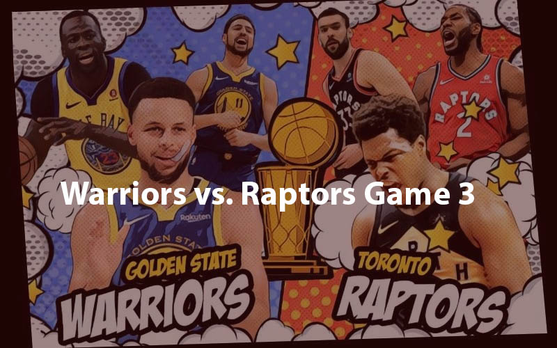 Warriors vs. Raptors Game 3 live online