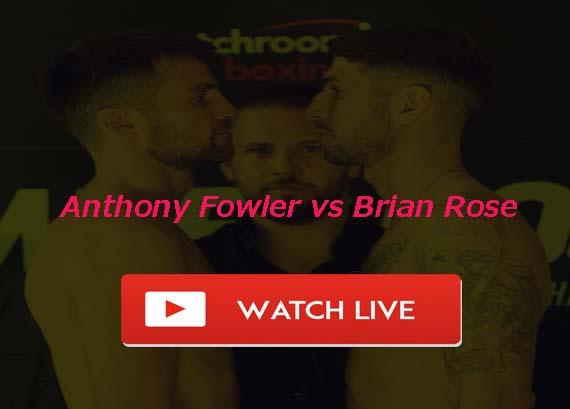 Fowler vs Rose Live Stream Full Fight