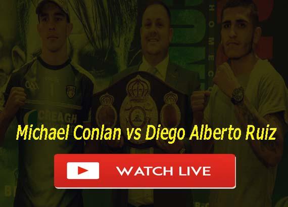Michael Conlan vs Diego Alberto Ruiz Live Stream