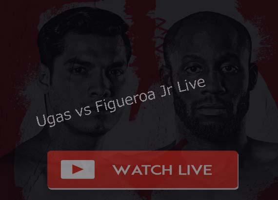 Ugas vs Figueroa Jr Live Stream