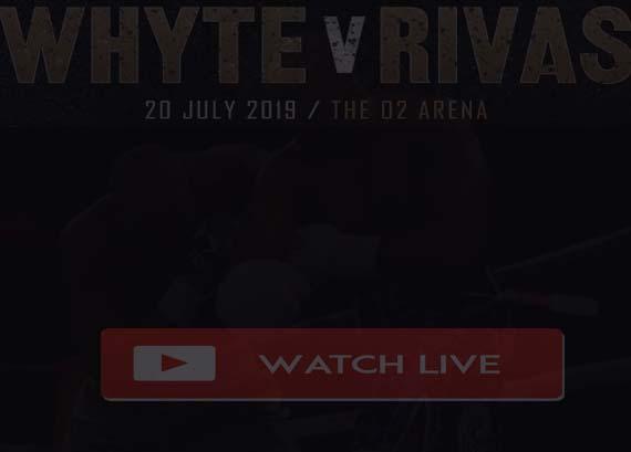 Whyte vs Rivas Live Stream
