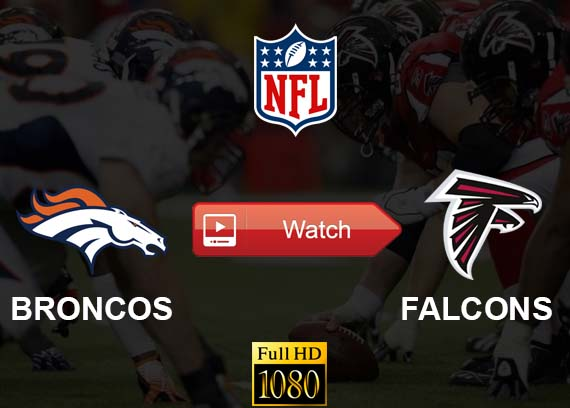Broncos vs Falcons live stream reddit