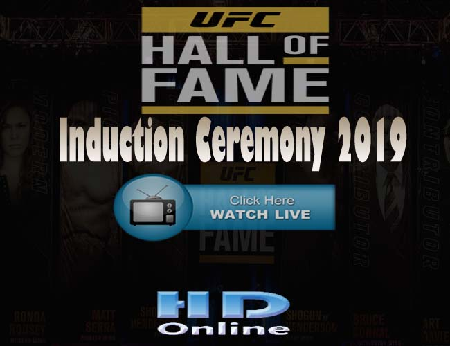 UFC Hall of Fame induction ceremony 2019 Live Stream