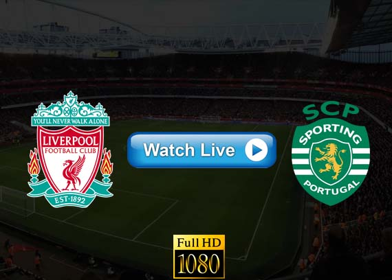 Liverpool vs Sporting live streaming reddit