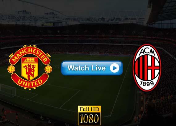 Manchester United vs AC Milan live streaming reddit