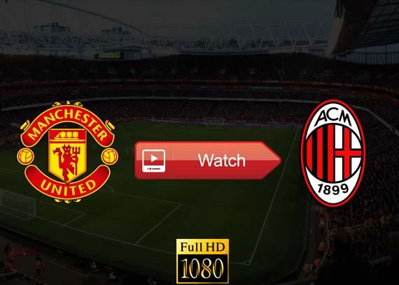 Manchester United vs AC Milan live stream reddit
