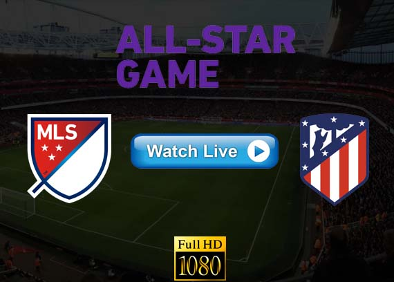 MLS All Star Game live streaming reddit
