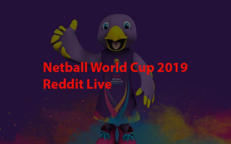 Netball World Cup 2019 Reddit live stream