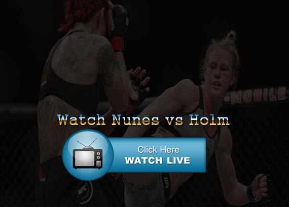 Nunes vs Holm Live Stream