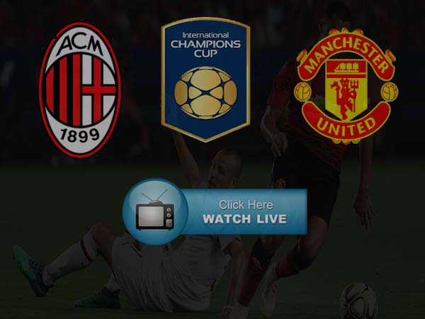 Man Utd vs AC Milan Live Stream
