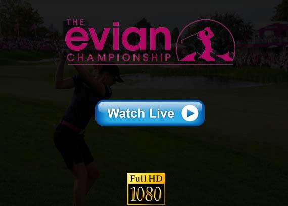 Evian Championship live streaming reddit