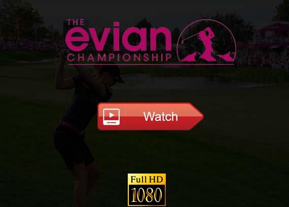 Evian Championship live stream reddit