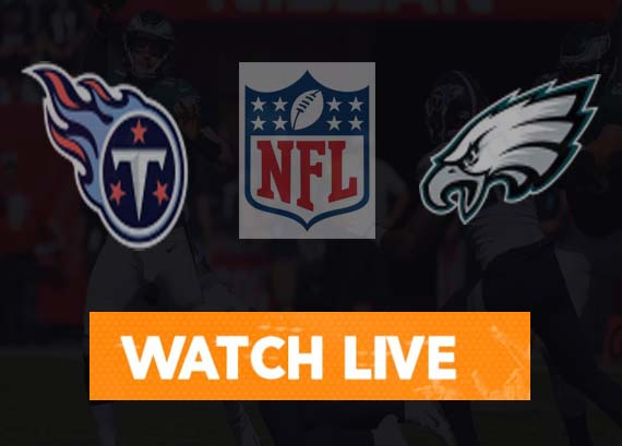 Eagles vs Titans Live Stream