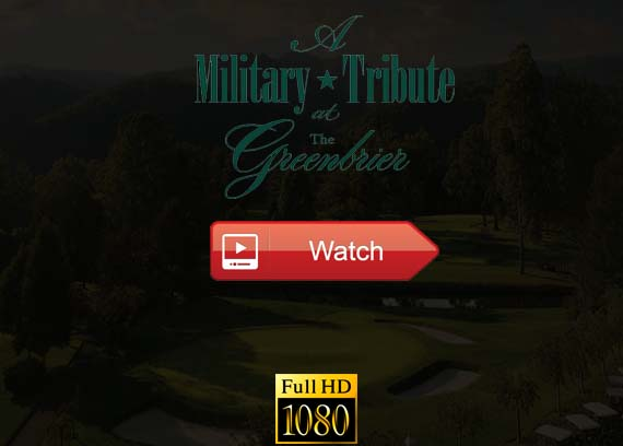 Military Tribute at the Greenbrier live stream reddit