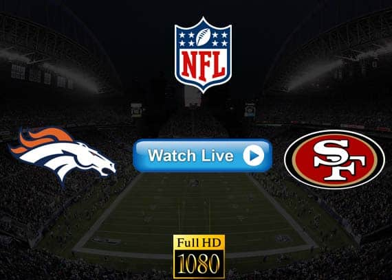 Broncos vs 49ers live streaming reddit