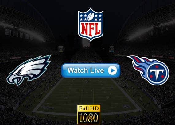 Eagles vs Titans live streaming reddit